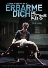 Erbarme dich! - Die Matthäus Passion - Poster