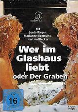 Wer im Glashaus liebt... (Der Graben) - Poster