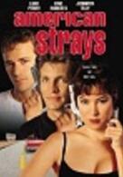 American Strays – Lieben oder töten