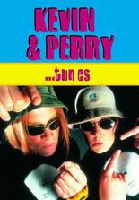 Kevin & Perry ... tun es