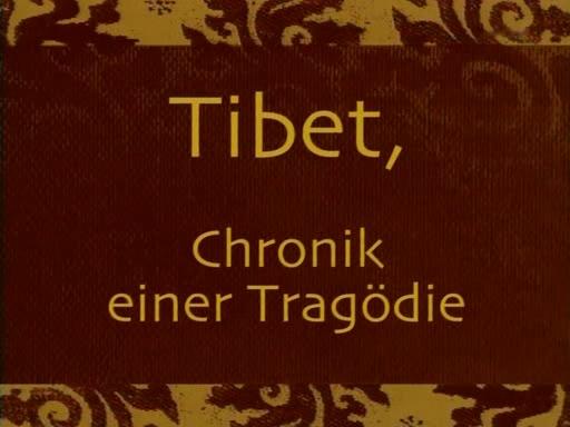 Tibet, Chronik einer Tragödie