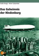 Guido Knopp: Die Hindenburg - Die ungeklärte Katastrophe