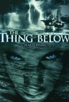 The Thing Below - Das Grauen lauert in der Tiefe Poster