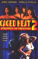Caged Heat II: Stripped of Freedom - Poster