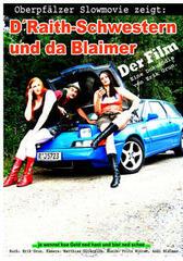 D'Raith Schwestern und da Blaimer - Der Film