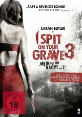 I Spit on Your Grave 3 - Mein ist die Rache