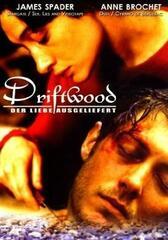 Driftwood - Der Liebe ausgeliefert
