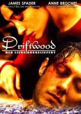 Driftwood - Der Liebe ausgeliefert - Poster