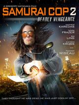 Samurai Cop 2: Deadly Vengeance - Poster