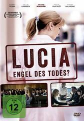 Lucia - Engel des Todes?