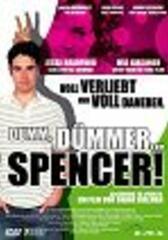 Dumm, dümmer... Spencer!