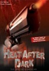 Heat after Dark